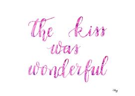 The Kiss was Wonderful
