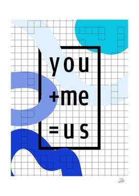 You + Me = Us