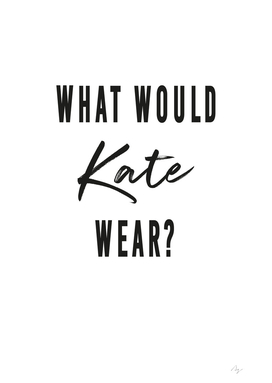 What would Kate wear?