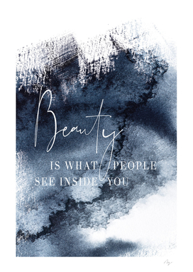 Beauty is what people see inside you