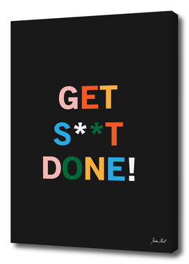 Get S**t Done!
