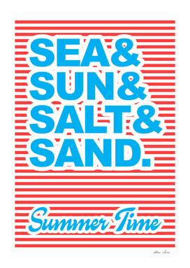 Sea and Sun and Salt and Sand, Summer Time, with Stripes