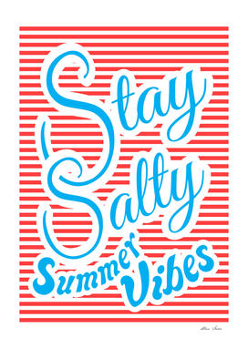 Stay Salty, Summer Vibes, Playing With Stripes series