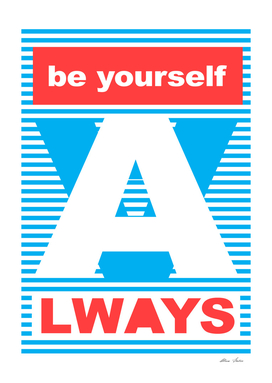 Be Yourself Always, Playing With Stripes series,