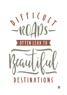 Difficult Roads - Motivational Quotes