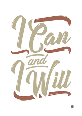 I Can and I Will - Motivation Quote