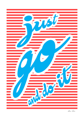 Just Go And Do It, typography poster