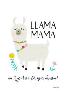 Llama Mama Ain't Got Time For Your Drama