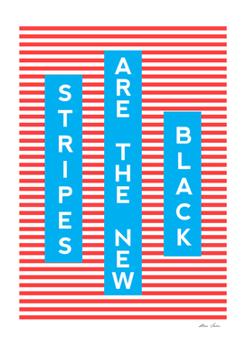 Stripes Are The New Black, typography poster,