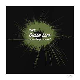 The Green Leaf coming soon!