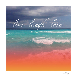 Live Laugh Love Beach Water