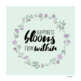 Happiness Blooms From Within / Typography Quote