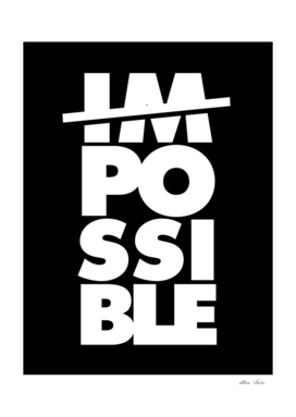 Possible Impossible, Typography Poster, black version
