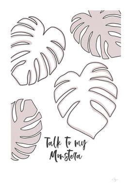Talk to my Monstera