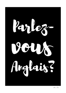Parlez Vous Anglais ? typography poster, black version,