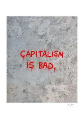 Capitalism is Bad