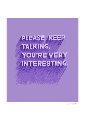 Please Keep Talking