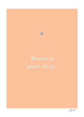Beauty is pixel-deep