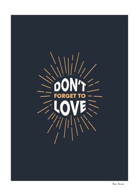 Don't forget to love