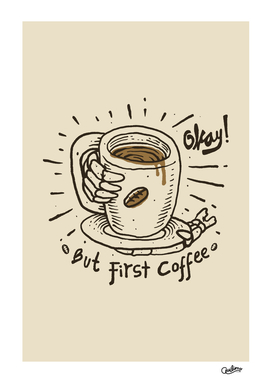 Okay! But First Coffee