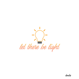 Let there be light- motivational quote