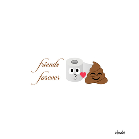 Forever friends pile of poop and toilet tissue