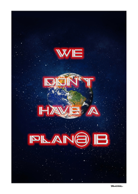 We don't have a Plan@ B