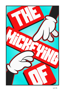 The Mickeing Of