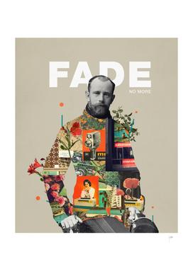 FADE no More