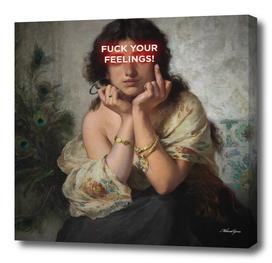 F*ck Your Feelings!