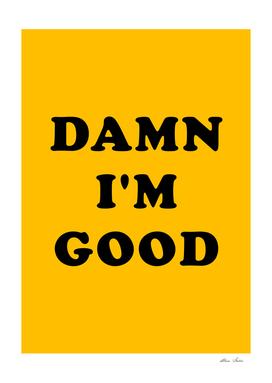 Damn I'm Good, yellow version