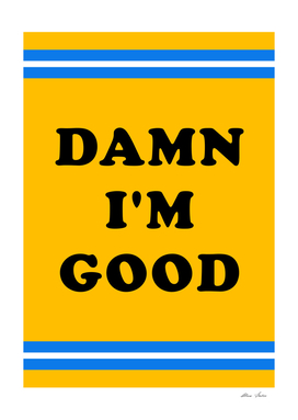 I Am Good, funny quote