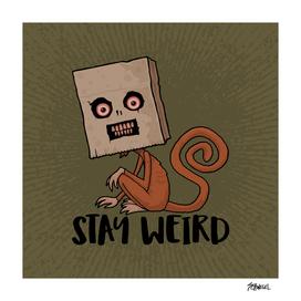 Stay Weird Sack Monkey