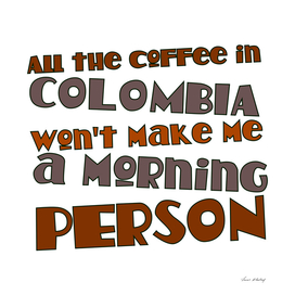 All The Coffee In Colombia
