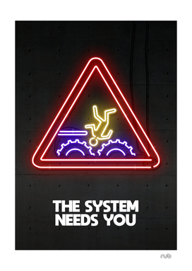 THE SYSTEM NEEDS YOU