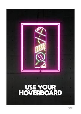 USE YOUR HOVERBOARD