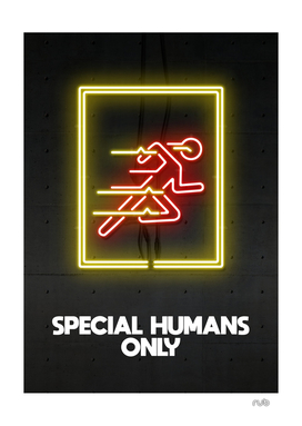 SPECIAL HUMANS ONLY