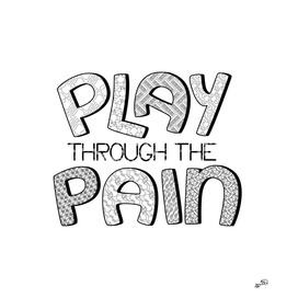 Play Through The Pain - Lettering