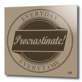 Procrastinate!