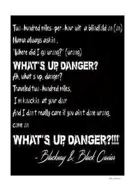 whats up danger
