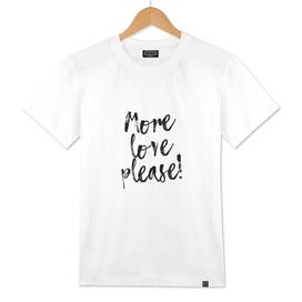More love please!