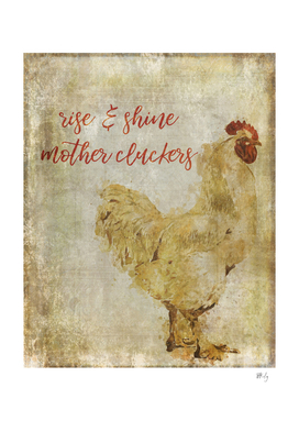 Rise 'N Shine Mother Cluckers