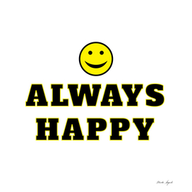 Always happy text and smile positive image