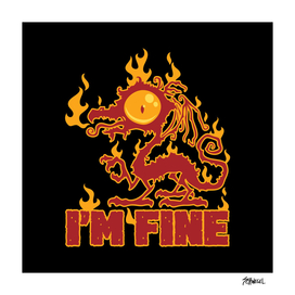 I'm Fine Burning Dragon