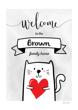 Welcome to the Brown Family Home Cat