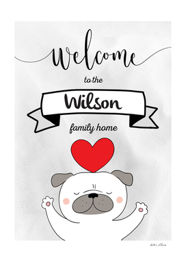 Welcome to the Wilson Family Home Dog