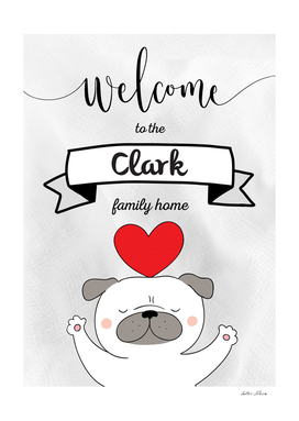 Welcome to the Clark Family Home Dog