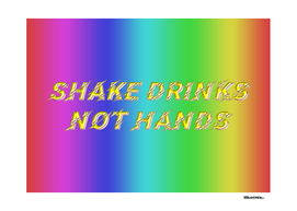 Shake Drinks - Not Hands - Fight the Epidemic