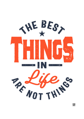 The Best Things In Life Motivation Gift