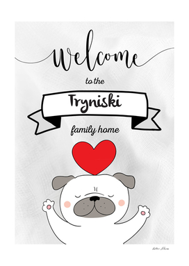 Welcome to the Tryniski Family Home Dog